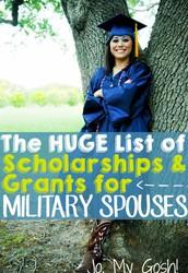 HUGE LIST OF SCHOLARSHIPS & GRANTS FOR MILITARY SPOUSES