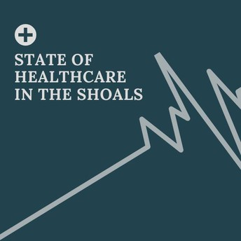 """Shoals Chamber Presents: """"State of Healthcare in the Shoals"""""""