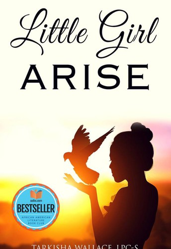 Little Girl Arise by Tarkisha M. Wallace