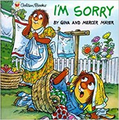 Ages 3+: I'm Sorry By Gina and Mercer Mayer