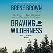 January's Book Selection: Braving the Wilderness: The Quest for True Belonging and the Courage to Stand Alone by Brené Brown
