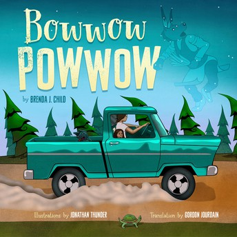 *Bowwow Powwow: Bagosenjige-niimi'idim by Brenda J. Child