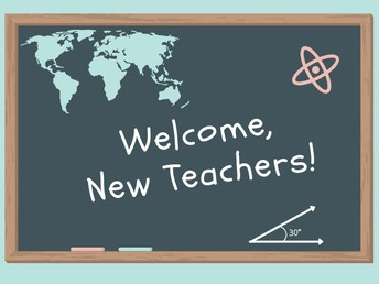 Welcome to Our New Teachers!