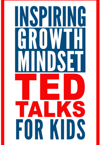 Growth Mindset Videos: 10 TEDTalks to Share With Your Students and Children