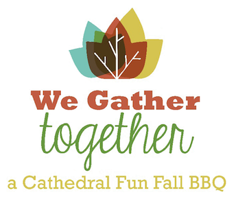 We Gather Together – A Cathedral Fall Fun BBQ