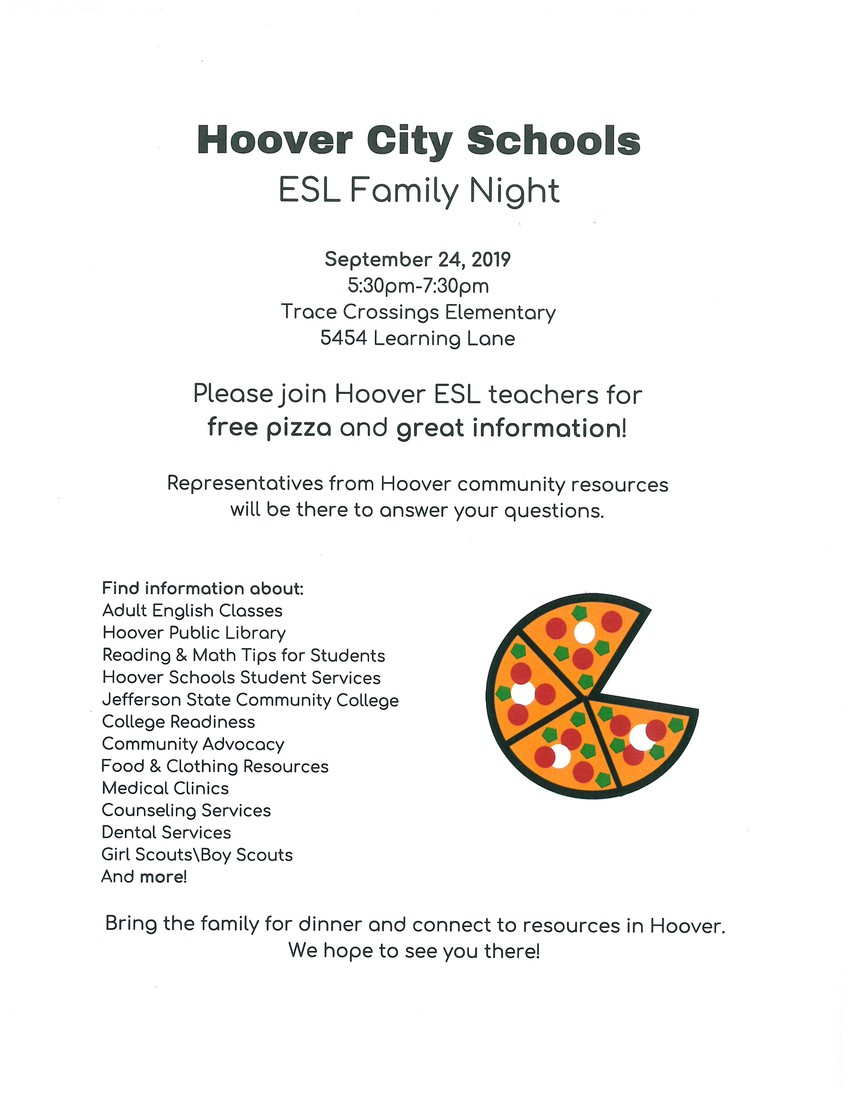 Hoover ESL Family Night is September 24th from 5:30 - 7:30.  Free Pizza and information sessions.