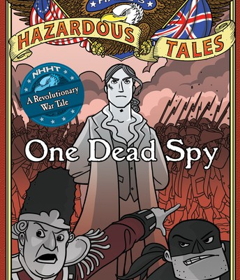 One Dead Spy : The Life, Times, and Last Words of Nathan Hale by Nathan Hale
