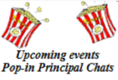 Principal Pop-In is on April 26 5:00-5:30 pm
