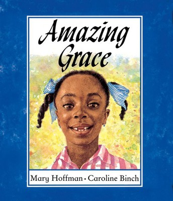 """""""Amazing Grace"""" by Mary Hoffman"""