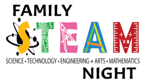 STEAM Open House Family Night