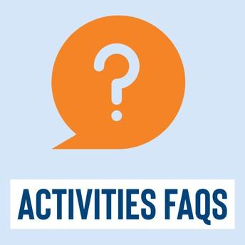 Activities FAQs