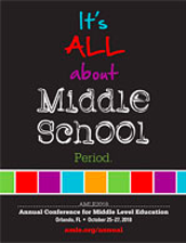 Annual Conference for Middle Level Education, Orlando, FL • October 25–27, 2018