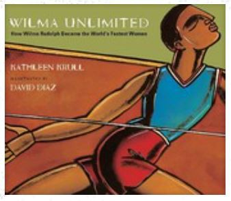Wilma Unlimited by: Kathleen Krull