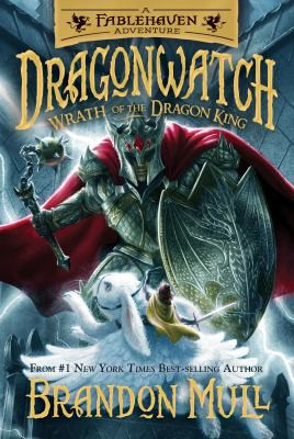Dragonwatch: Wrath of the Dragon King (A Fablehaven Adventure #2)