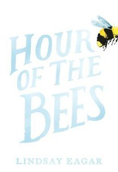 Hour of the Bees - Lindsay Eagar
