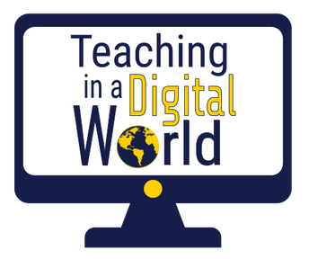 Teaching in a Digital World Webinar Series
