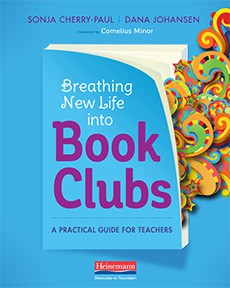 Breathing New Life into Book Clubs by Sonja Cherry-Paul & Dana Johansen