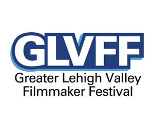 Greater Lehigh Valley Filmmaker Festival - Feb. 29