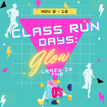 🏃‍♂️🏃‍♀️Class Run Days: Glow Crazy in the 80〰️✨🟪