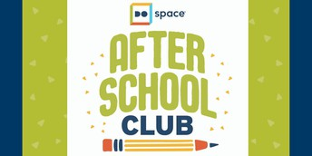 Free After School Club @ Do Space!