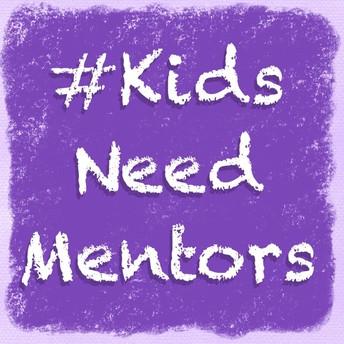 #KIDS NEED MENTORS