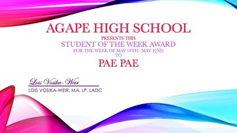 May 18th - May 22nd AGAPE Student of the Week was.......