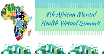 7. 7th African Mental Health Virtual Summit–Beyond COVID-19: Addressing the Past and Future in the Present