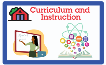 Curriculum and Instruction: