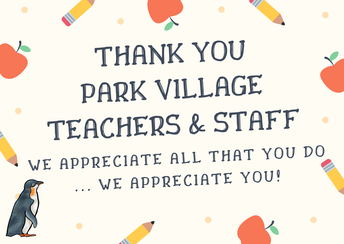 Thank You Park Village Teachers and Staff
