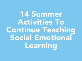 Summer Activities To Continue Teaching Social Emotional Learning