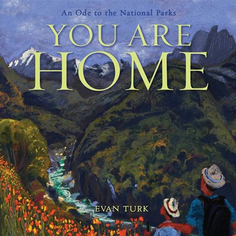 Another Favorite Picture Book of 2019: You Are Home by Evan Turk