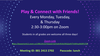 Play & Connect with Friends: Now for K-5 Mondays, Tuesdays, & Thursdays