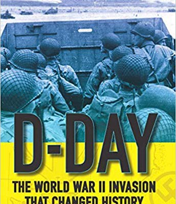 D-Day the World WarII Invations that Changed History