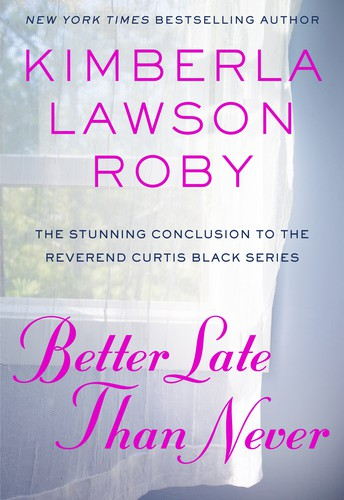 Better Late Than Never by Kimberla Lawson Roby
