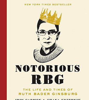 Notorious RGB: The Life and Times of Ruth Bader Ginsburg
