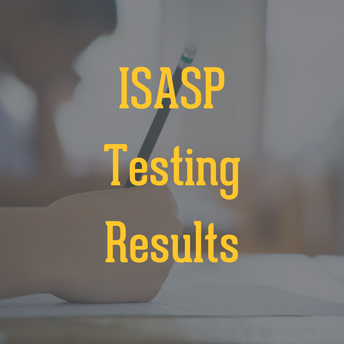 ISASP Testing Results Arriving to Homes