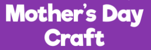 PTA Virtual Mother's Day Craft
