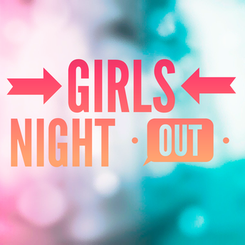 Girls Night Out! -March 23-