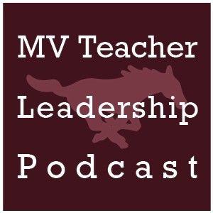 Click on the image to the left to hear #9 Mount Vernon Teacher Leadership Podcast