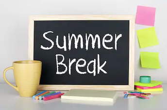 ENJOY YOUR SUMMER BREAK!