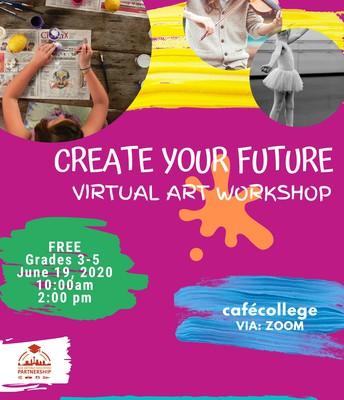 Create your Future Virtual Art Workshop - FREE