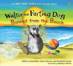 Walter the Farting Dog: Banned from the Beach by Kotzwinkle, Murray, Gundy, & Colman