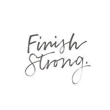 Finish Strong, Y'all!