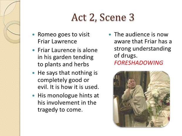 dramatic irony act 3 scene 1 Dramatic irony is another dramatic device used by shakespeare to interest, involve and affect the audience in act iii, scene i, when romeo refuses to rise to tybalt's challenge as we, the audience, know that because romeo has only just got married to juliet, which makes tybalt family to him.