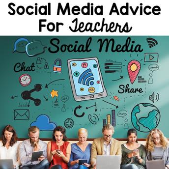 Social Media Advice for Teachers