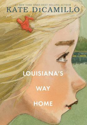 Louisiana's Way Home by Kate DiCamilo