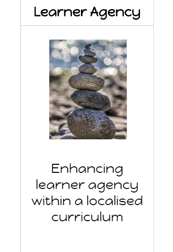 ENHANCING LEARNER AGENCY WITHIN A LOCALISED CURRICULUM