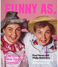 Funny as: The story of New Zealand comedy
