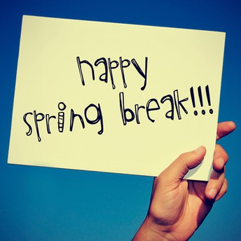 Have a Great Spring Break!