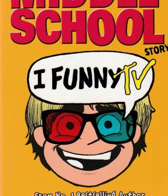 I Funny: A Middle School Story by James Patterson and Chris Grabenstein
